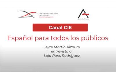 Español para todos los públicos – Leyre Martín Aizpuru entrevista a Lola Pons Rodríguez
